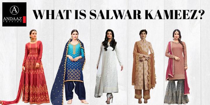 WHAT IS SALWAR KAMEEZ